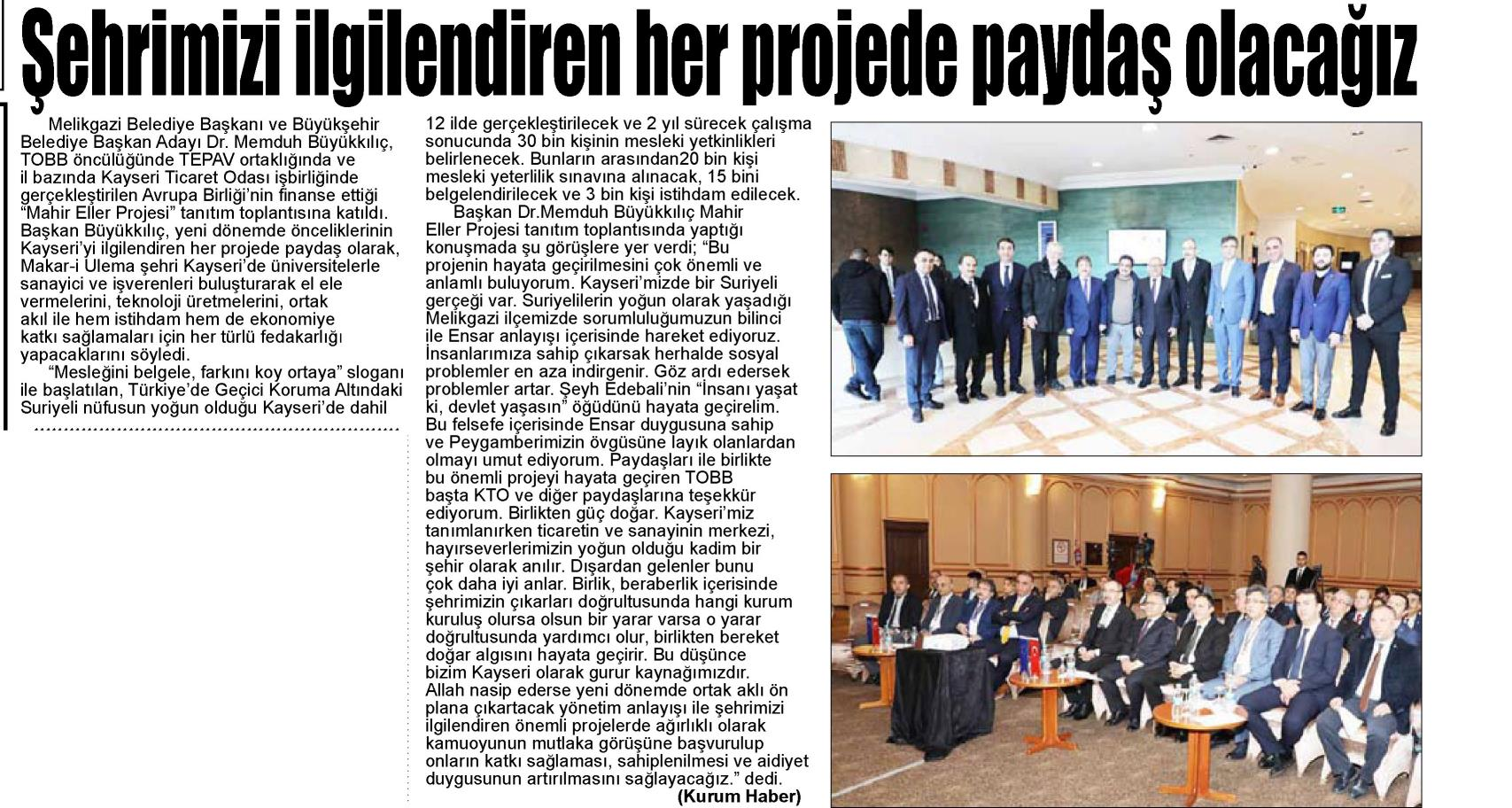 Şehrimizi İlgilendiren Her Projede Paydaş Olacağız Kayseri Hakimiyet 2000