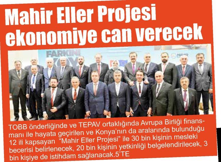 Mahir Eller projesi ekonomiye can verecek. Yeni Haber Konya